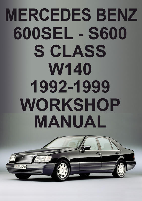 Merc S600/600SEL Workshop Manual here now - Mercedes-Benz Forum